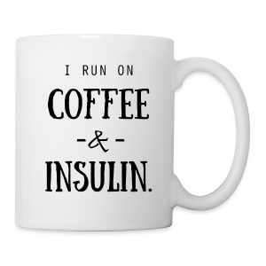 I Run on Coffee and Insulin - Coffee/Tea Mug