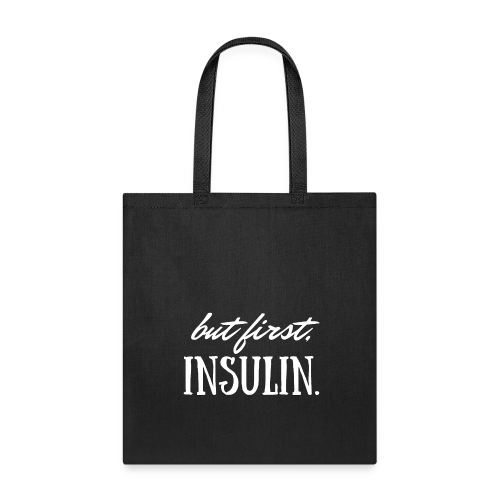 But First, Insulin. - Tote Bag