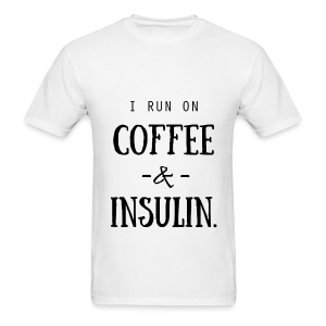 I Run on Coffee and Insulin - Men's T-Shirt