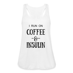 I Run on Coffee and Insulin - Women's Flowy Tank Top by Bella
