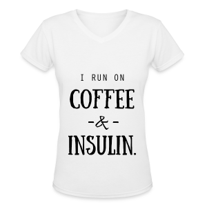I Run on Coffee and Insulin - Women's V-Neck T-Shirt