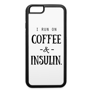 I Run on Coffee and Insulin - iPhone 6/6s Rubber Case