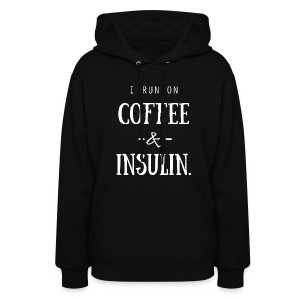 I Run on Coffee and Insulin - Women's Hoodie