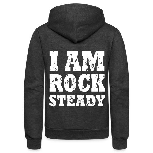 I Am Rock Steady Hoodie WHITE - Unisex Fleece Zip Hoodie