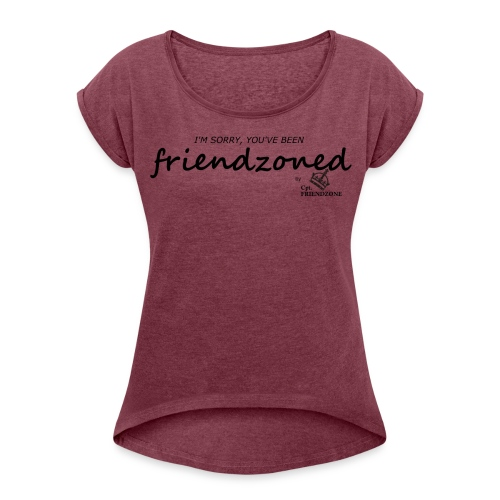 Women's Roll Cuff T-Shirt - Print Centered On Front Chest Area. Different colors and sizes. NOTE: Please compare the detail sizes with yours before you buy!!! Use similar clothing to compare with the size.