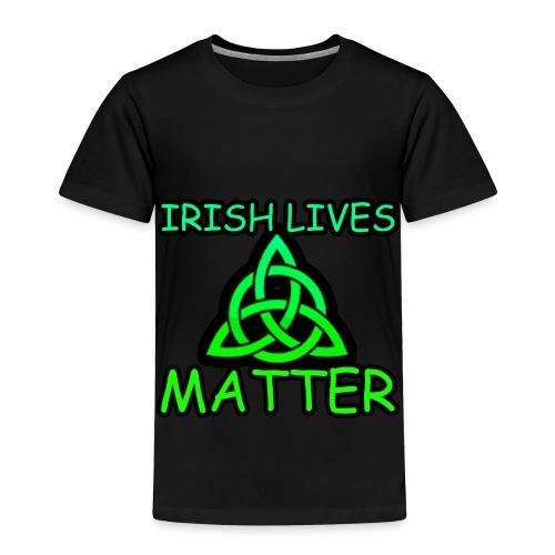 Irish Lives Matter  2 - Toddler Premium T-Shirt