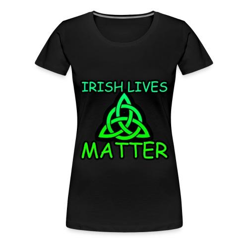 Irish Lives Matter  2 - Women's Premium T-Shirt