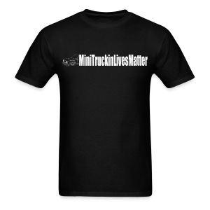 Mini Truckin Lives Matter - Men's T-Shirt