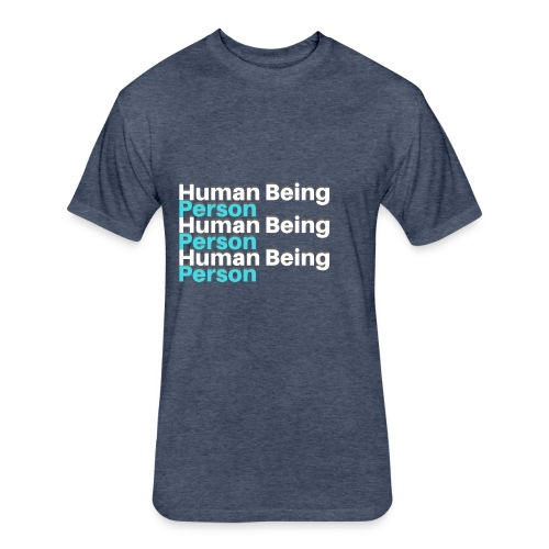Human Being/ Person - Fitted Cotton/Poly T-Shirt by Next Level