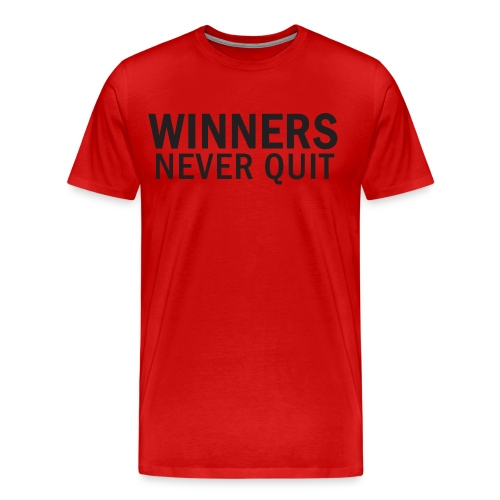 WINNERS NEVER QUIT - Men's T-Shirt - Men's Premium T-Shirt
