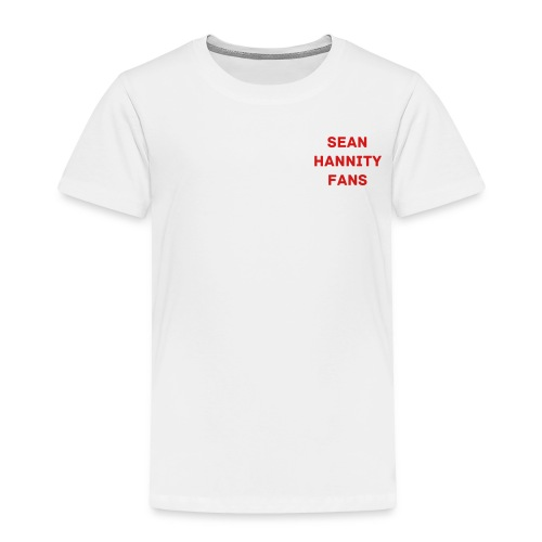 Sean Hannity Fans - Toddler Premium T-Shirt