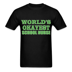 Worlds Okayest School Nurse Green - Men's T-Shirt