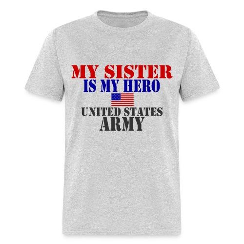 My Sister is My Hero US Army Men T-shirt - Men's T-Shirt