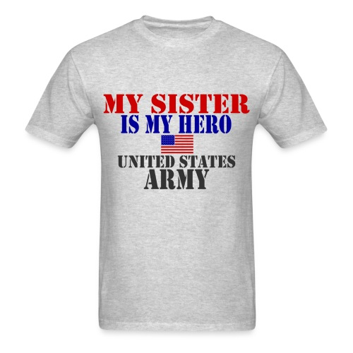 My Sister is My Hero US Army Men T-shirt - Men's T-Shirt