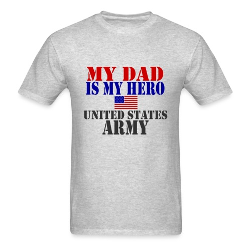 My Dad is My Hero US Army Men T-shirt - Men's T-Shirt