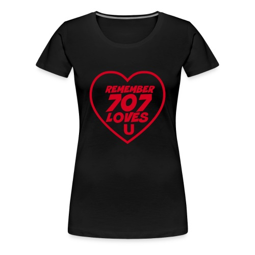 Remember 707 Loves U Women's T-Shirt - Women's Premium T-Shirt