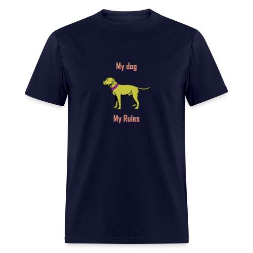 My dog my rules Men's T-shirt - Men's T-Shirt