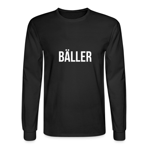 BALLER Long Sleeve - Men's Long Sleeve T-Shirt