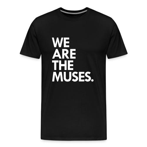 We Are the Muses t-shirt | black - Men's Premium T-Shirt