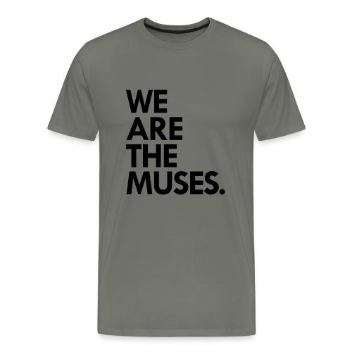 We Are the Muses t-shirt | asphalt - Men's Premium T-Shirt