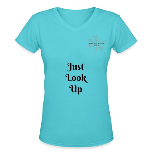 Rebel With A Cause - Turquoise T - JUST LOOK UP - Women's V-Neck T-Shirt