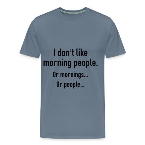 I dont - Men's Premium T-Shirt