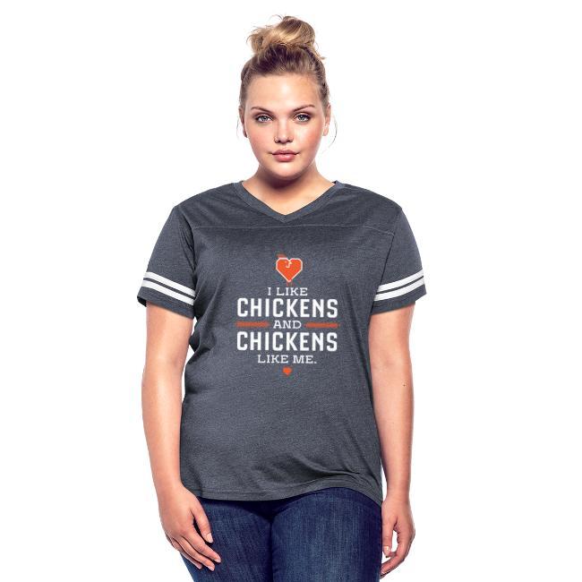 I like chickens, chickens like me.