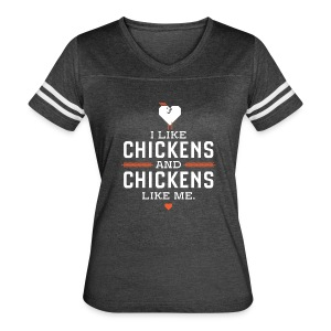 I like chickens, chickens like me. - Women's Vintage Sport T-Shirt