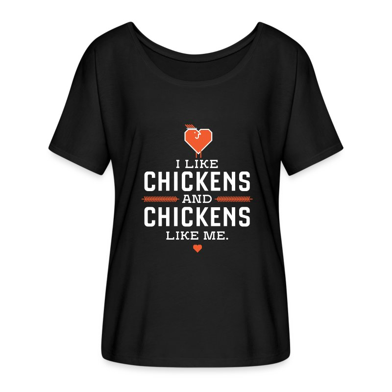 I like chickens, chickens like me. - Women's Flowy T-Shirt