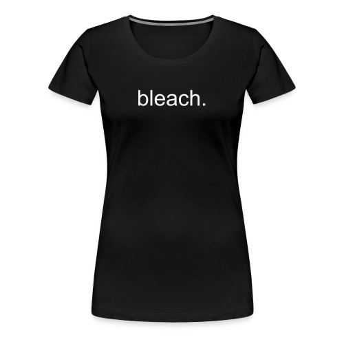bleach. (Women's) - Women's Premium T-Shirt