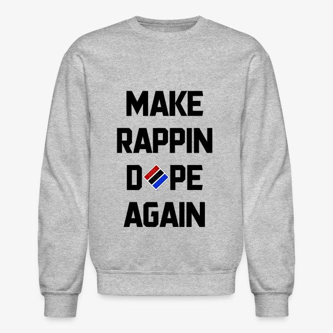 Make Rappin..... Sweatshirt
