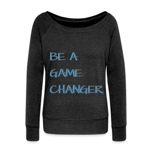 Game Changer - Women's Wideneck Sweatshirt