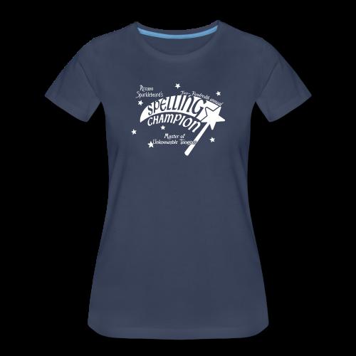 Spelling Champion Shirt - Women's Premium T-Shirt