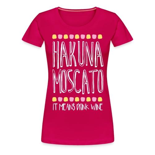 Hakuna Moscato Tee - Women's Premium T-Shirt