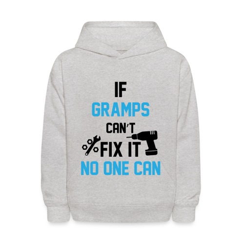 If Gramps Can't Fix It No One Can - Kids' Hoodie