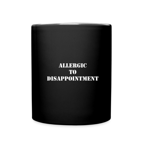Allergic to Disappoinment - Full Color Mug