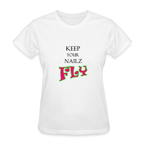 Keep Your Nailz Fly T-Shirt - Women's T-Shirt