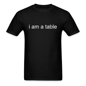 Table T-Shirt (White text) - Men's T-Shirt