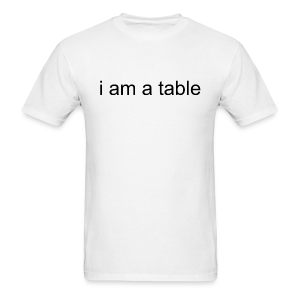 Table T-Shirt (Black Text) - Men's T-Shirt