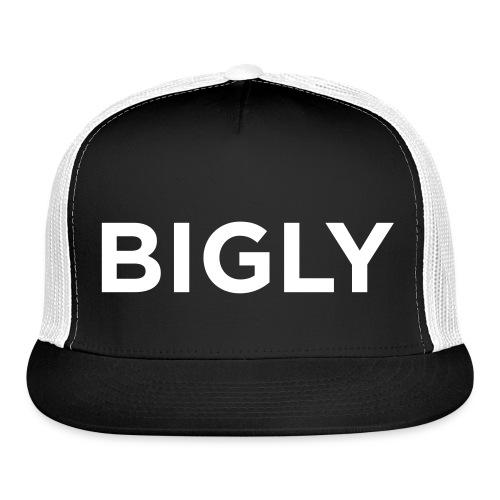 BIGLY - Trucker Cap