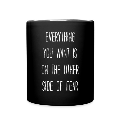 Everything You Want Is on the Other Side of Fear - Full Color Mug
