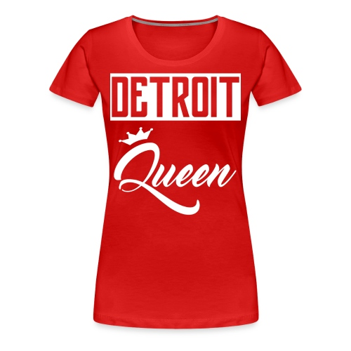 Detroit Queen - Womens - Women's Premium T-Shirt