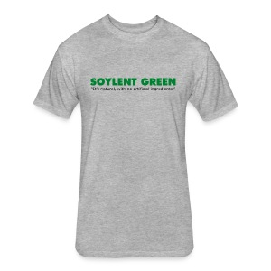 Soylent Green - Just as Good as High Fructose Corn Syrup??? - Fitted Cotton/Poly T-Shirt by Next Level