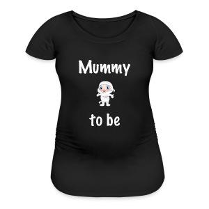 Mummy to be - Women's Maternity T-Shirt