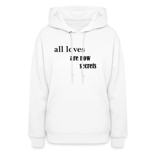 all loves are now secrets - Women's Hoodie