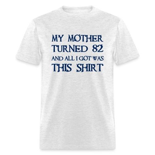 TURNING 82 - Men's T-Shirt