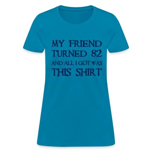 TURNING 82 - Women's T-Shirt