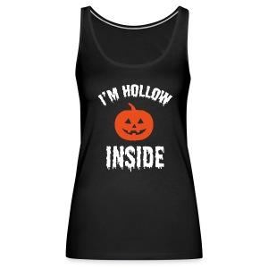 I'm Hollow Inside - Women's Premium Tank Top