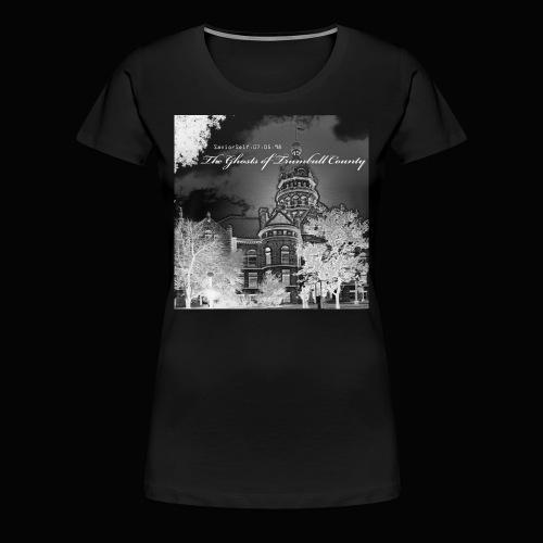 The Ghosts of Trumbull County Women's T-Shirt - Women's Premium T-Shirt