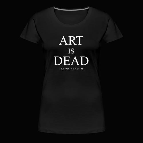 Art Is Dead Women's T-Shirt - Women's Premium T-Shirt